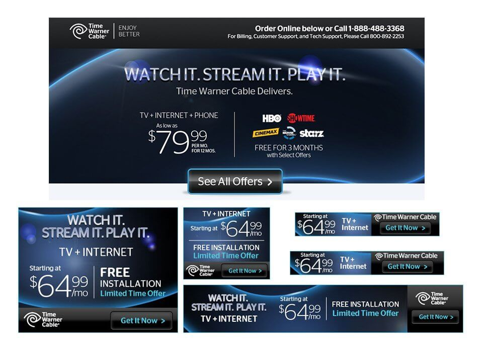 Watch It. Stream It. Play It. – A tagline we created for a Time Warner Cable ad campaign.
