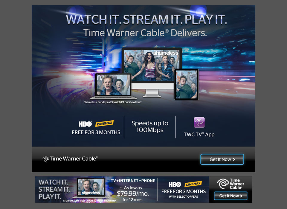 Watch It. Stream It. Play It. Ad and landing page copywriting for a Time Warner Cable ad campaign.